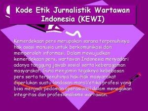 Kode Etik Jurnalistik Wartawan Indonesia KEWI Kemerdekaan pers