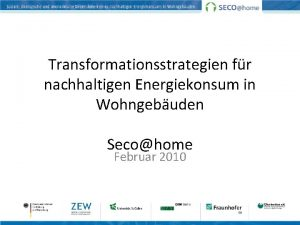 Transformationsstrategien fr nachhaltigen Energiekonsum in Wohngebuden Secohome Februar