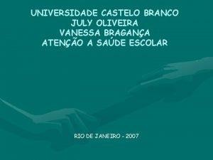 UNIVERSIDADE CASTELO BRANCO JULY OLIVEIRA VANESSA BRAGANA ATENO
