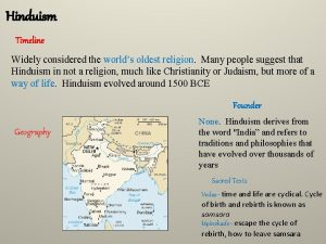 Hinduism Timeline Widely considered the worlds oldest religion