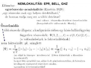 NEMLOKALITS EPR BELL GHZ Csak tkletes detektorokkal 1