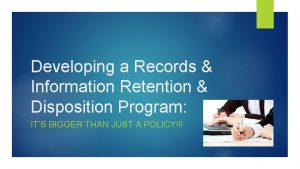 Developing a Records Information Retention Disposition Program ITS