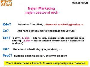 Marketing CR Nejen Marketing nejen cestovn ruch Kdo