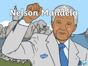 Facts about Nelson Mandela Nelson Mandela was born