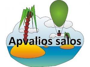 Apvalios salos Uduotis Aleksas skraid Baleksu Balandio 13