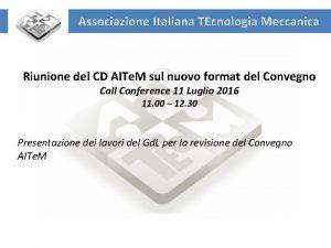 Associazione Italiana TEcnologia Meccanica Riunione del CD AITe