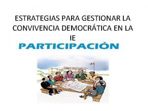 ESTRATEGIAS PARA GESTIONAR LA CONVIVENCIA DEMOCRTICA EN LA