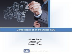 Confessions of an Insurance CEO Michael Turpin October