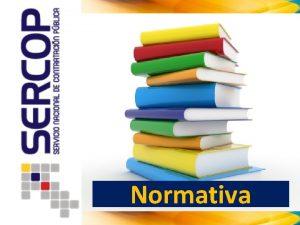 Normativa NORMATIVA DEL SNCP MARCO NORMATIVO Un elemento