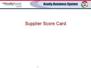 Supplier Score Card 1 5 Elements of Supplier