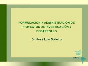 FORMULACIN Y ADMINISTRACIN DE PROYECTOS DE INVESTIGACIN Y
