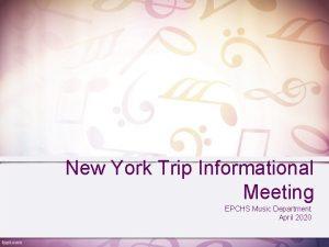 New York Trip Informational Meeting EPCHS Music Department