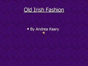 Old Irish Fashion By Andrea Keary Old Irish