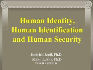 Human Identity Human Identification and Human Security Jindrich
