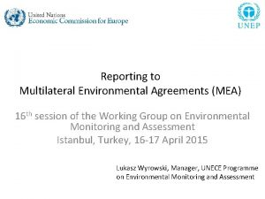 Reporting to Multilateral Environmental Agreements MEA 16 th
