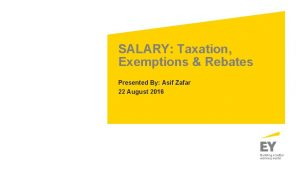 SALARY Taxation Exemptions Rebates Presented By Asif Zafar