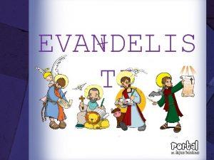 EVANDELIS TI Evanelisti v Evanelisti su etiri autora