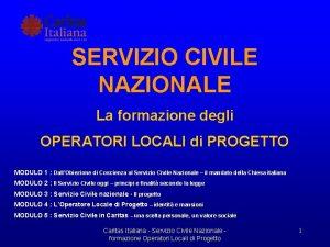 SERVIZIO CIVILE NAZIONALE La formazione degli OPERATORI LOCALI