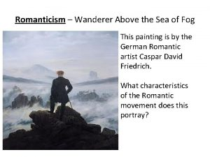 Romanticism Wanderer Above the Sea of Fog This