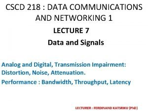 CSCD 218 DATA COMMUNICATIONS AND NETWORKING 1 LECTURE