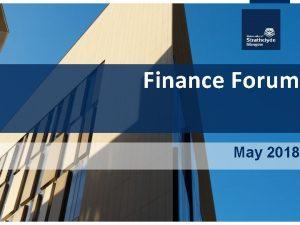 Finance Forum May 2018 Agenda Updates Procurement Overview