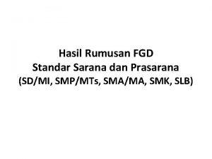 Hasil Rumusan FGD Standar Sarana dan Prasarana SDMI