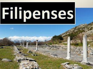 Filipenses El Contexto Histrico La ciudad de Filipos