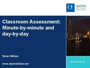 Classroom Assessment Minutebyminute and daybyday Dylan Wiliam www