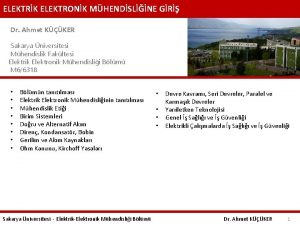 ELEKTRK ELEKTRONK MHENDSLNE GR Dr Ahmet KKER Sakarya