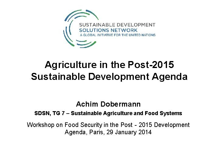 Agriculture in the Post2015 Sustainable Development Agenda Achim