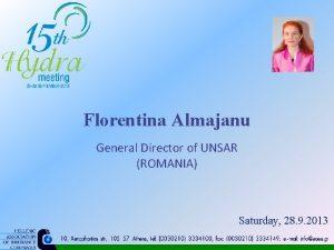 Florentina Almajanu General Director of UNSAR ROMANIA Saturday