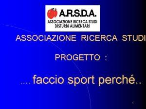 ARSDA ASSOCIAZIONE RICERCA STUDI PROGETTO faccio sport perch