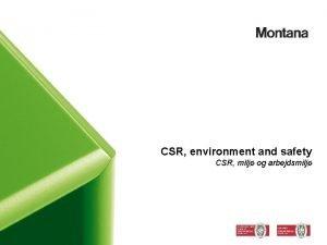CSR environment and safety CSR milj og arbejdsmilj