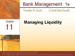 Managing Liquidity 1 Meeting Liquidity Needs n Bank
