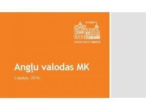 Angu valodas MK Liepja 2014 Lepnums Vienotba Atbildba