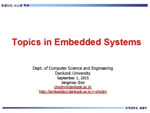 Topics in Embedded Systems Dept of Computer Science