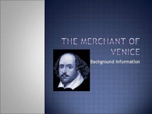 Background Information Written some time around 1597 Written