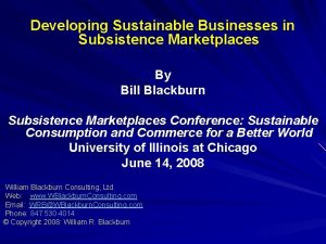 Developing Sustainable Businesses in Subsistence Marketplaces By Bill