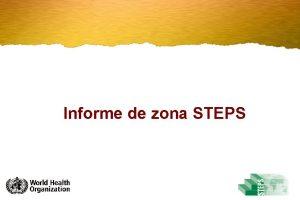 Informe de zona STEPS Informe de zona STEPS