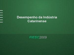 Desempenho da Indstria Catarinense Produo Industrial Desempenho por