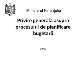 Ministerul Finanelor Privire general asupra procesului de planificare
