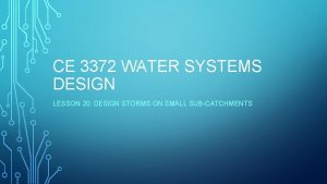 CE 3372 WATER SYSTEMS DESIGN LESSON 20 DESIGN