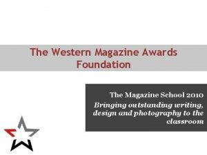 The Western Magazine Awards Foundation The Magazine School