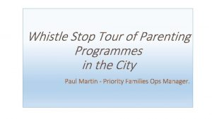 Whistle Stop Tour of Parenting Programmes in the