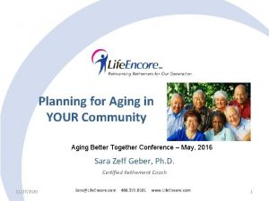 Planning for Aging in YOUR Community Aging Better
