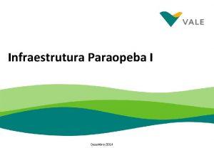 Infraestrutura Paraopeba I Dezembro 2014 Superviso de Infraestrutura