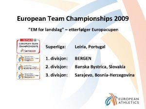 European Team Championships 2009 EM for landslag etterflger