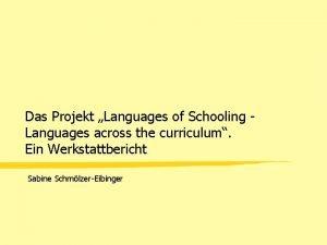 Das Projekt Languages of Schooling Languages across the