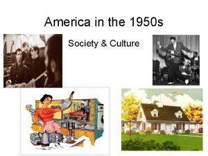 America in the 1950 s Society Culture PostWar