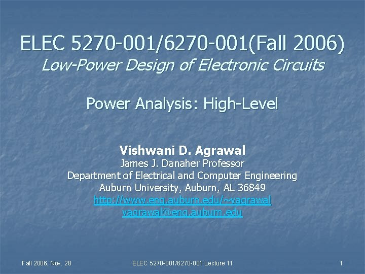 ELEC 5270 0016270 001Fall 2006 LowPower Design of
